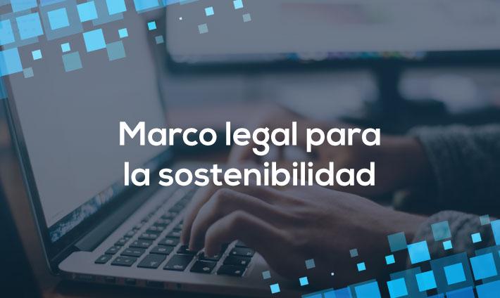 Marco legal para la sostenibilidad