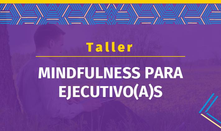 Mindfulness para ejecutivo(a)s